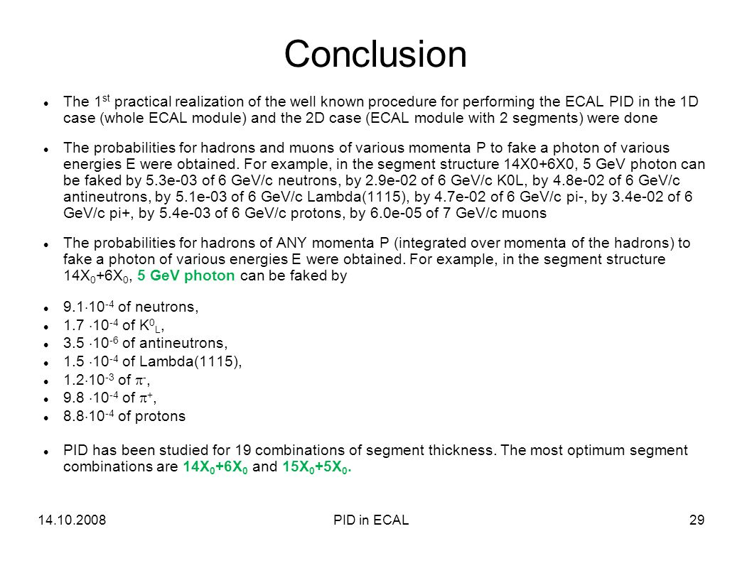 The 1 st practical realization of the well known procedure for performing the ECAL PID in the 1D case (whole ECAL module) and the 2D case (ECAL module with 2 segments) were done The probabilities for hadrons and muons of various momenta P to fake a photon of various energies E were obtained.