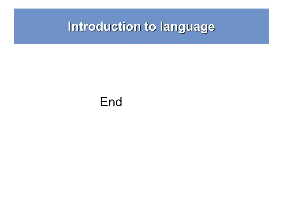 Introduction to language End