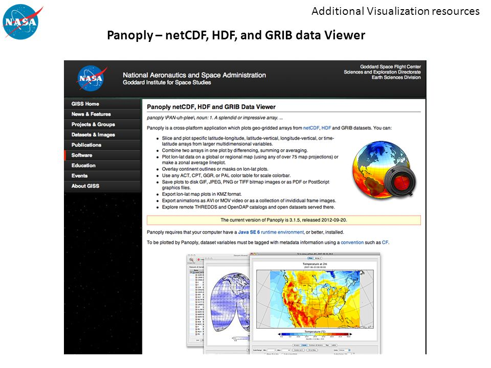 Additional Visualization resources Panoply – netCDF, HDF, and GRIB data Viewer http://www.giss.nasa.gov/tools/panoply/