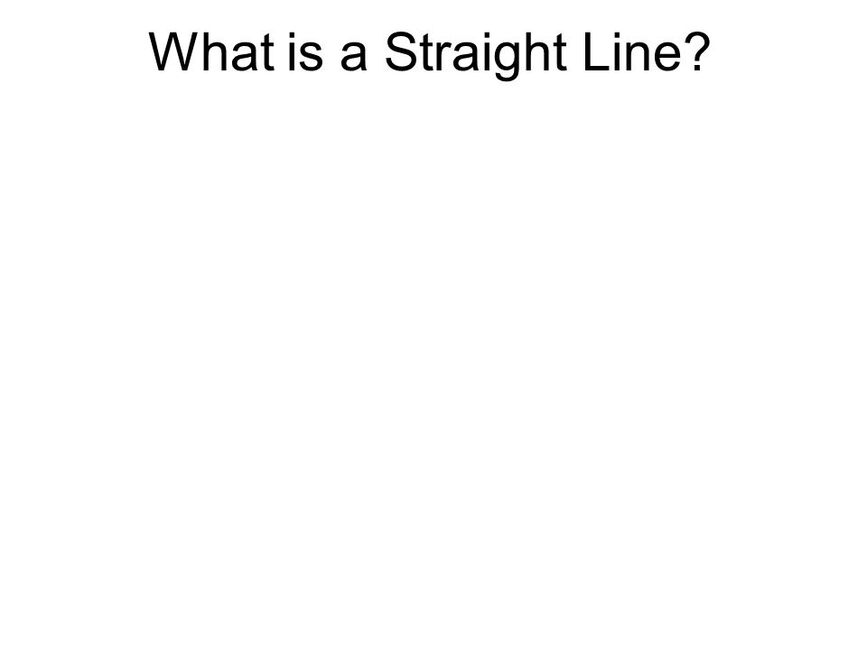 What is a Straight Line?
