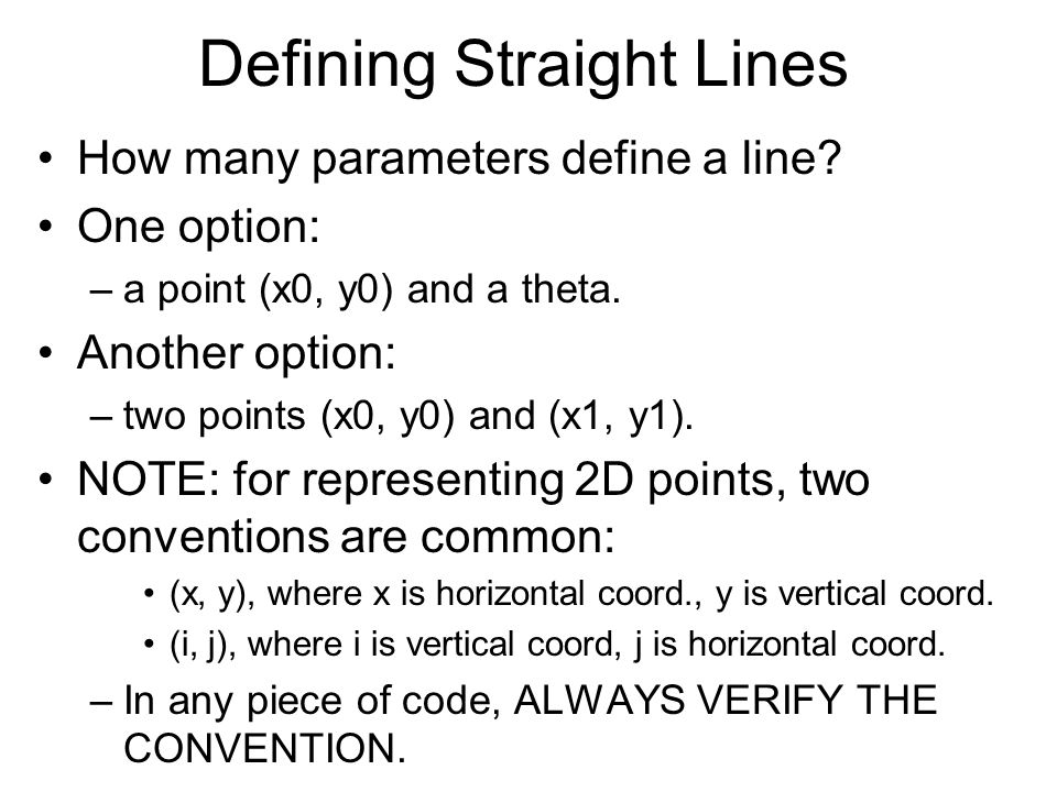 Hough Transform for Lines The Hough transform for lines simply computes the votes for all lines.