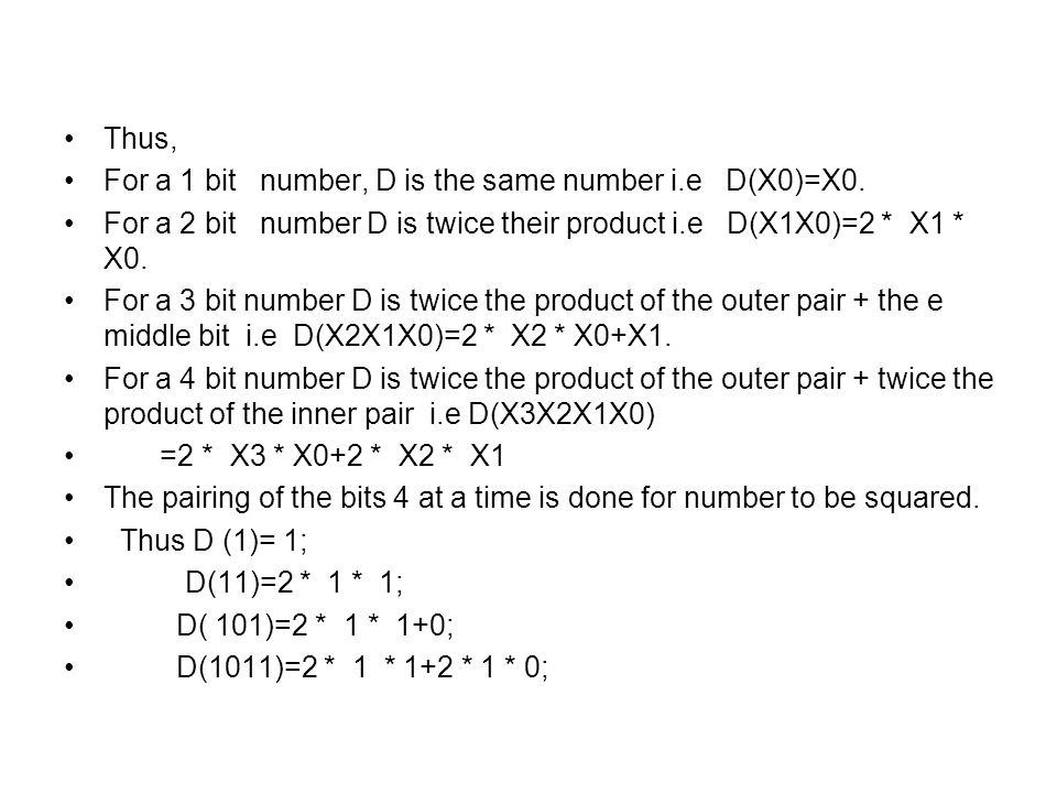 Thus, For a 1 bit number, D is the same number i.e D(X0)=X0.