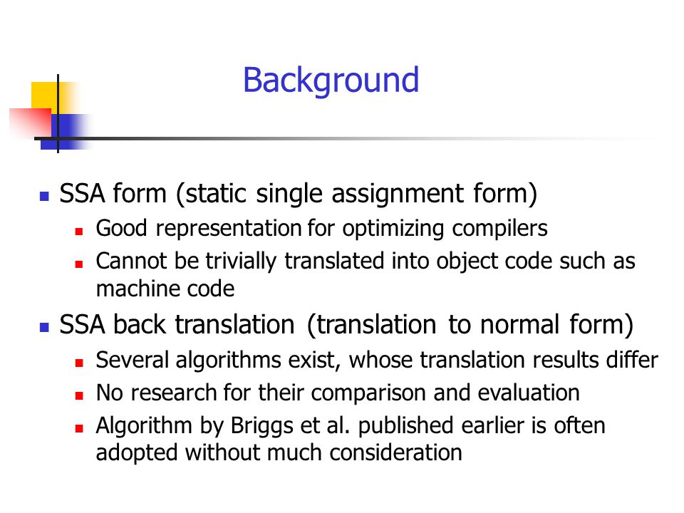 To remedy these problems...SSA back translation algorithms by (i) Briggs et al.