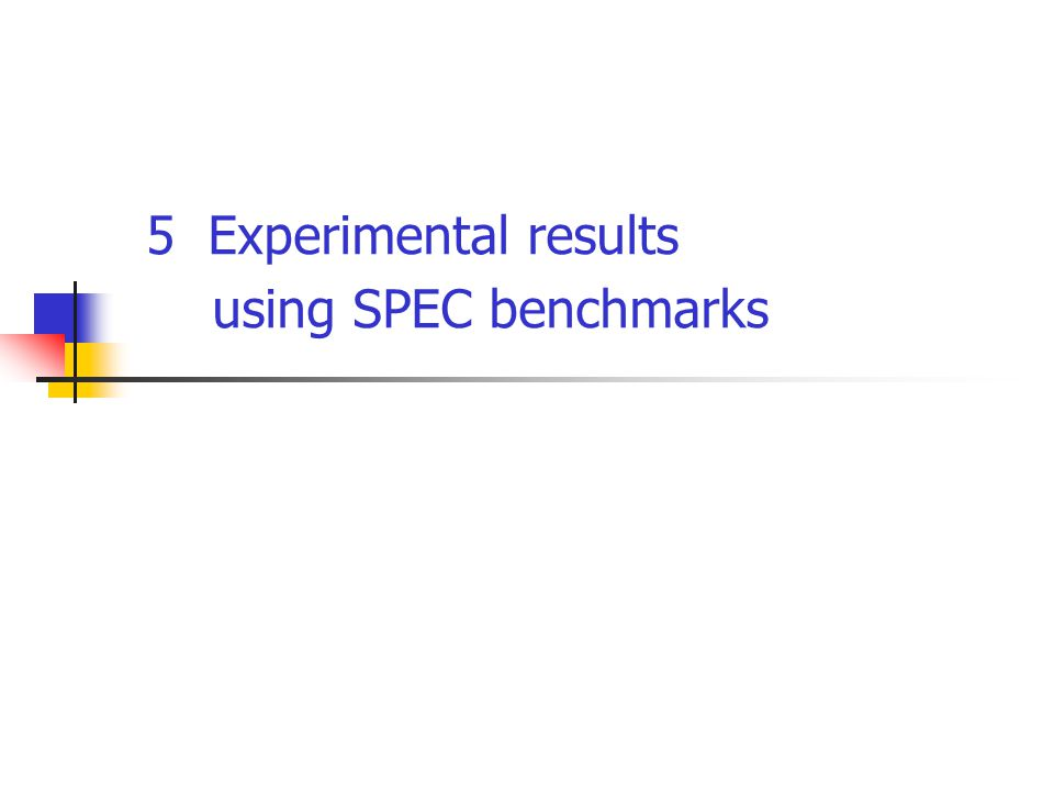 5 Experimental results using SPEC benchmarks