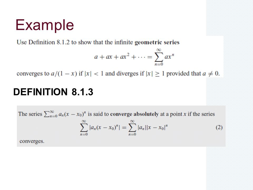Theorems THEOREM 8.1.4 (absolute convergence implies convergence) THEOREM 8.1.5 (The Ratio Test)