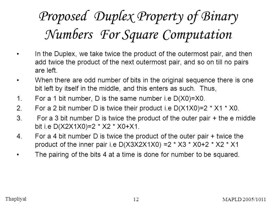 Thapliyal 12MAPLD 2005/1011 Proposed Duplex Property of Binary Numbers For Square Computation In the Duplex, we take twice the product of the outermos