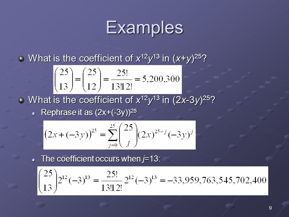 10 Rosen, section 4.4, question 4 Find the coefficient of x 5 y 8 in (x+y) 13 Answer: