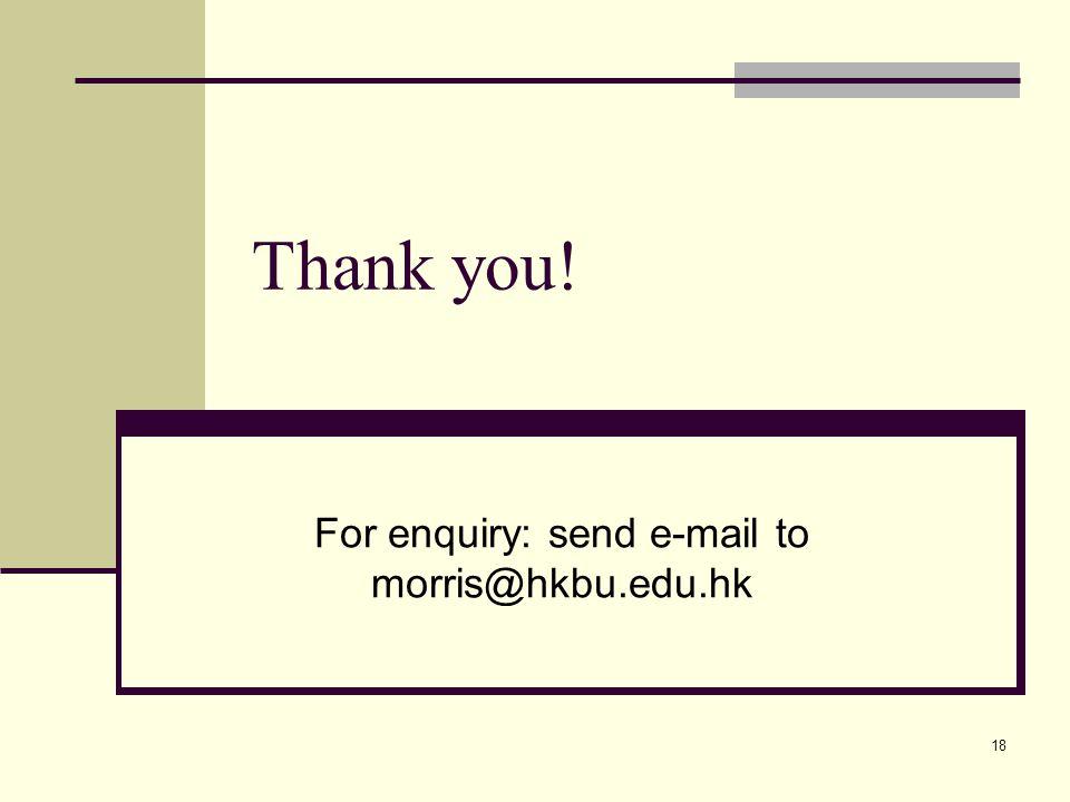 18 Thank you! For enquiry: send e-mail to morris@hkbu.edu.hk