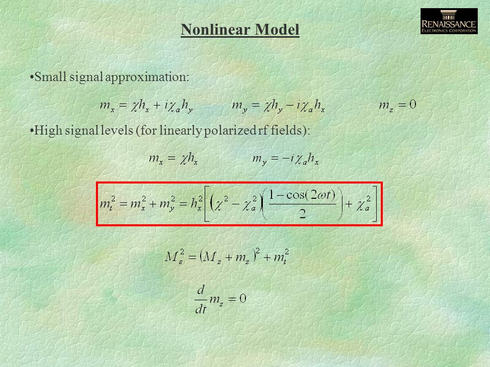 Nonlinear Model Small signal approximation: High signal levels (for linearly polarized rf fields):