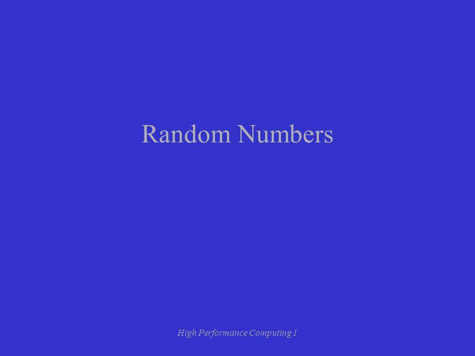 High Performance Computing 1 Random Numbers