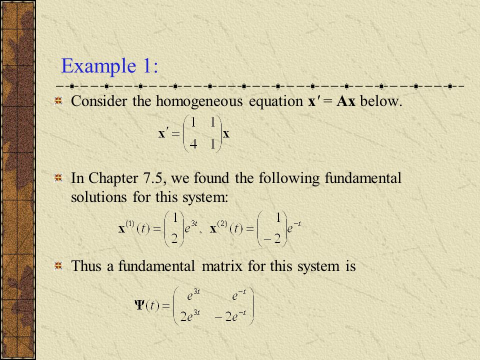 Matrix Exponential Functions Consider the following two cases: The solution to x = ax, x(0) = x 0, is x = x 0 e at, where e 0 = 1.