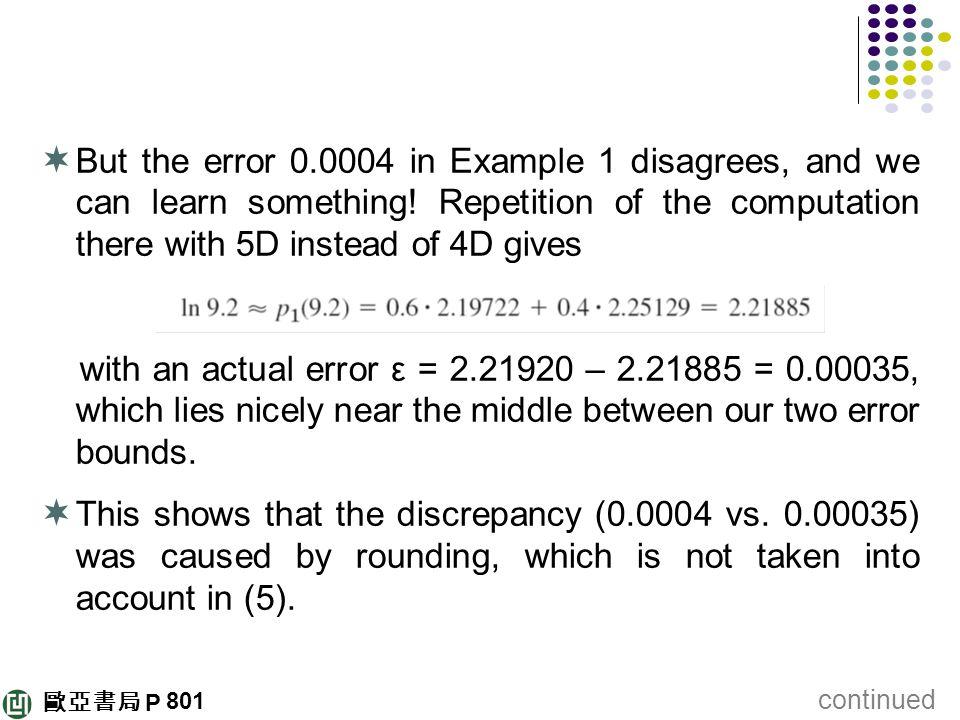歐亞書局 P  But the error 0.0004 in Example 1 disagrees, and we can learn something! Repetition of the computation there with 5D instead of 4D gives with