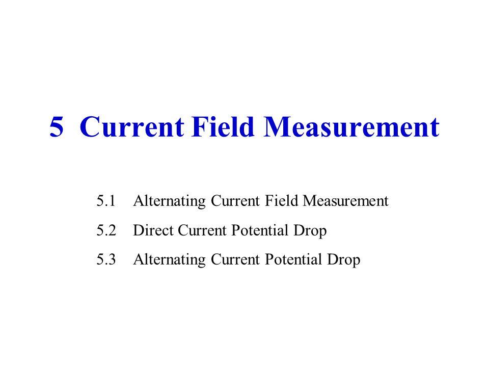 5.1 Alternating Current Field Measurement