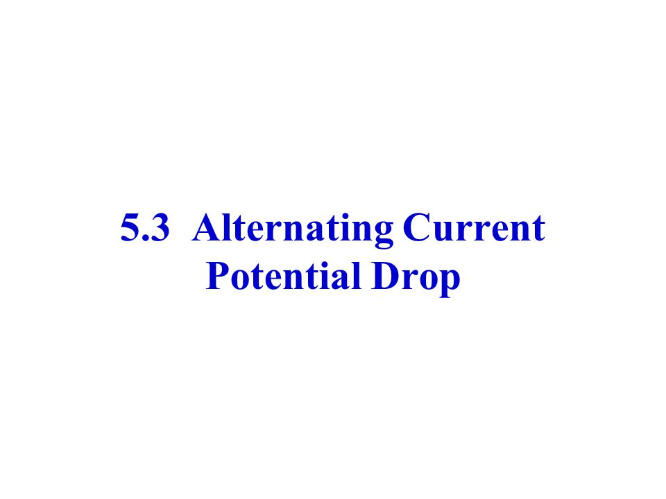 5.3 Alternating Current Potential Drop