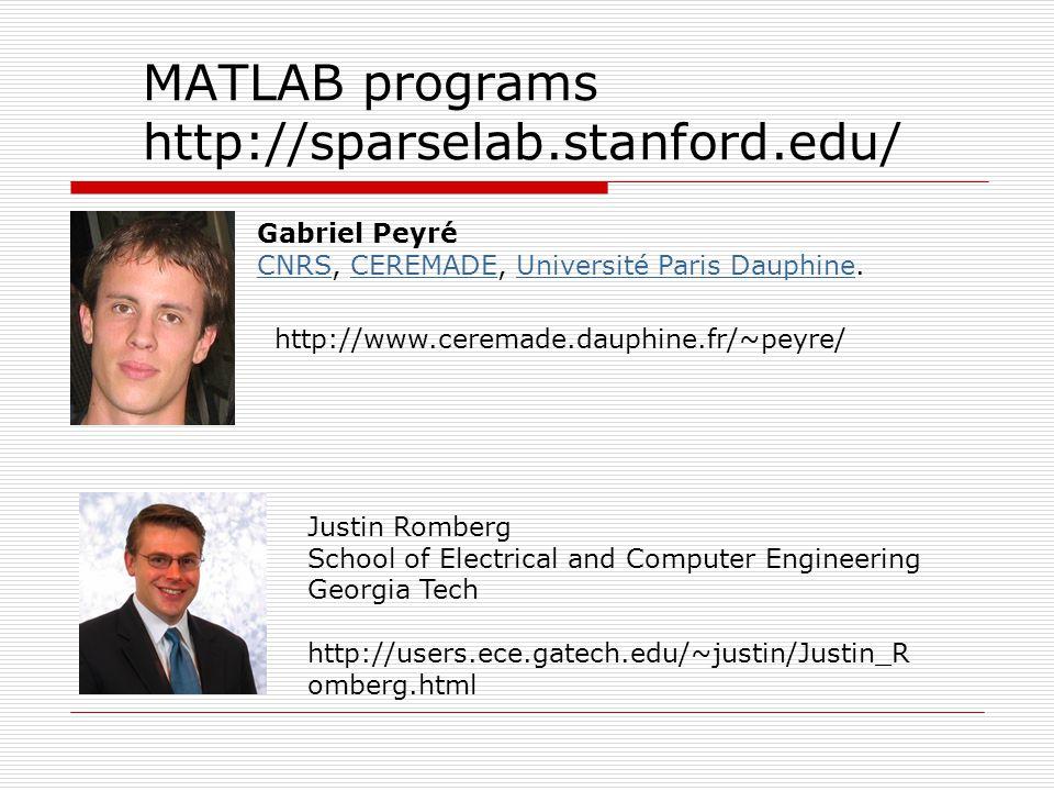 MATLAB programs http://sparselab.stanford.edu/ Gabriel Peyré CNRS, CEREMADE, Université Paris Dauphine. CNRSCEREMADEUniversité Paris Dauphine Justin R