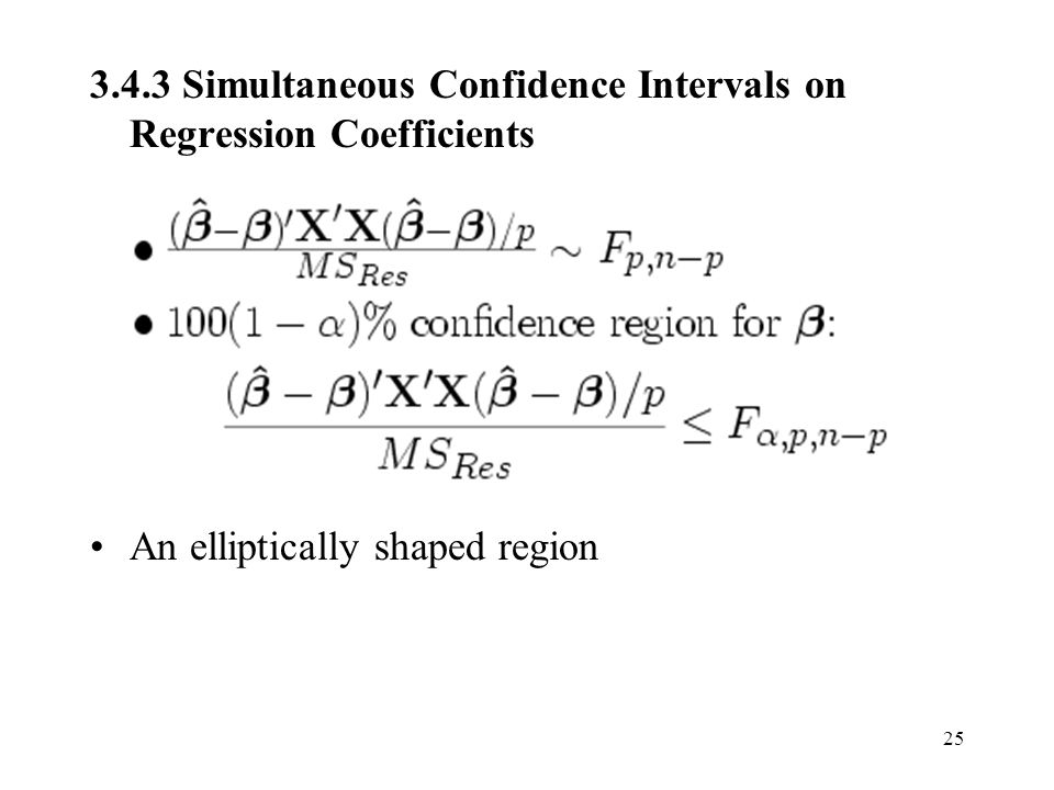 25 3.4.3 Simultaneous Confidence Intervals on Regression Coefficients An elliptically shaped region