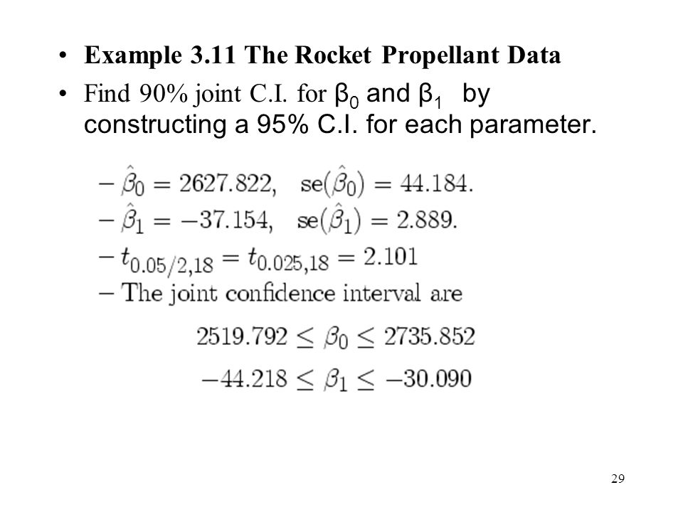 29 Example 3.11 The Rocket Propellant Data Find 90% joint C.I.