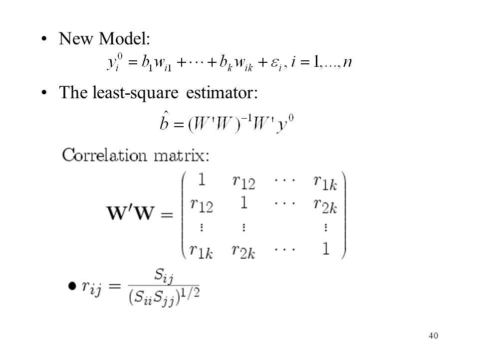 40 New Model: The least-square estimator: