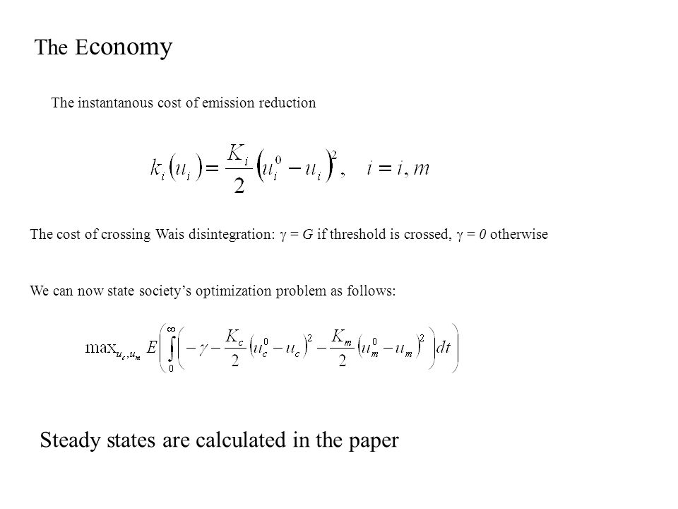 We can now state society's optimization problem as follows: The E conomy The instantanous cost of emission reduction The cost of crossing Wais disinte