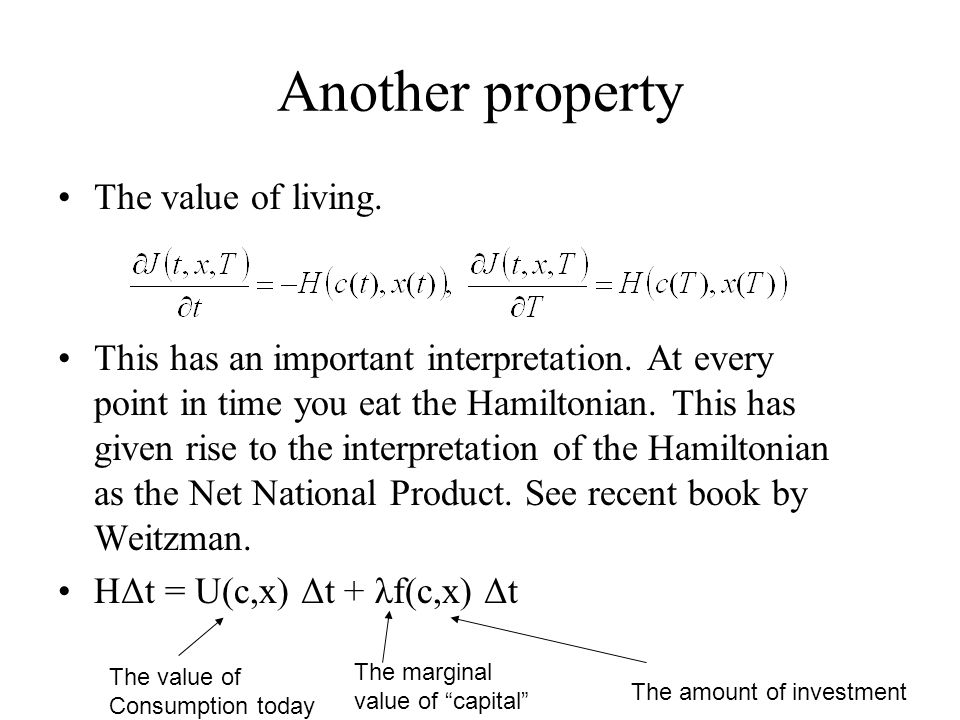 Another property The value of living. This has an important interpretation. At every point in time you eat the Hamiltonian. This has given rise to the