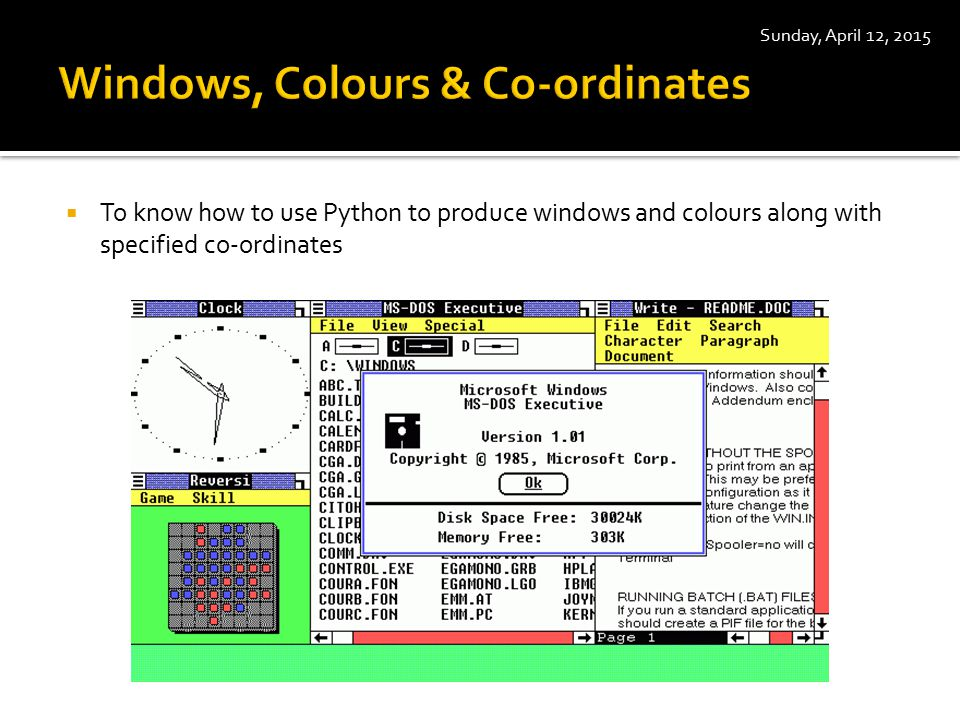  To know how to use Python to produce windows and colours along with specified co-ordinates Sunday, April 12, 2015
