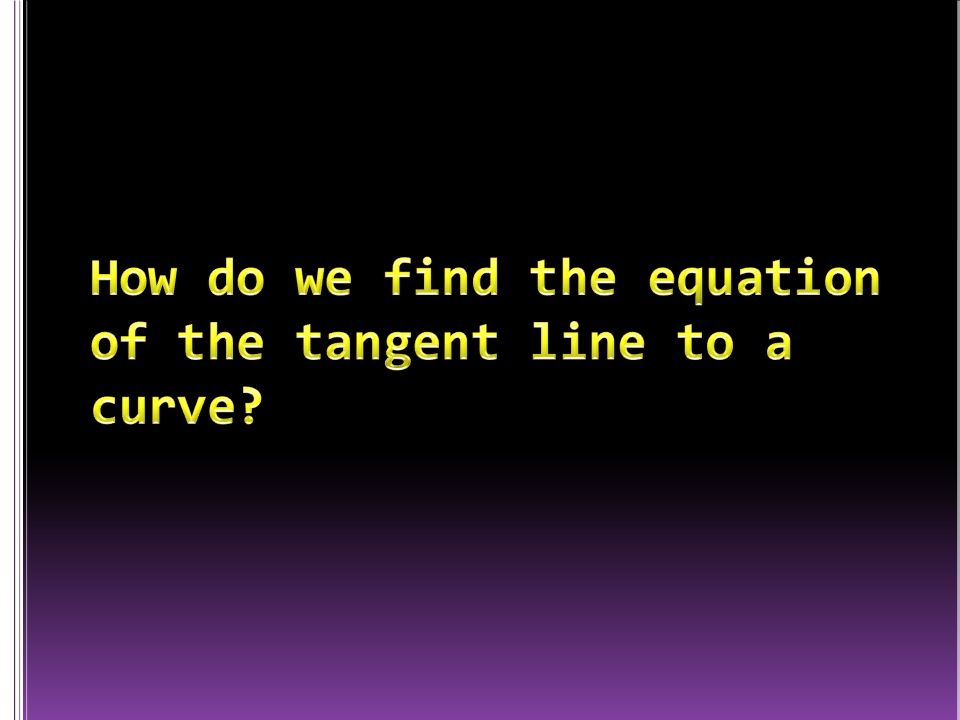 What is the equation for the slope of the line tangent to the curve at point A using points A and B?