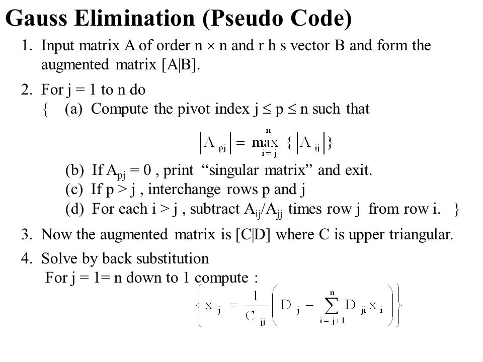 Gauss Elimination (Pseudo Code) 1.