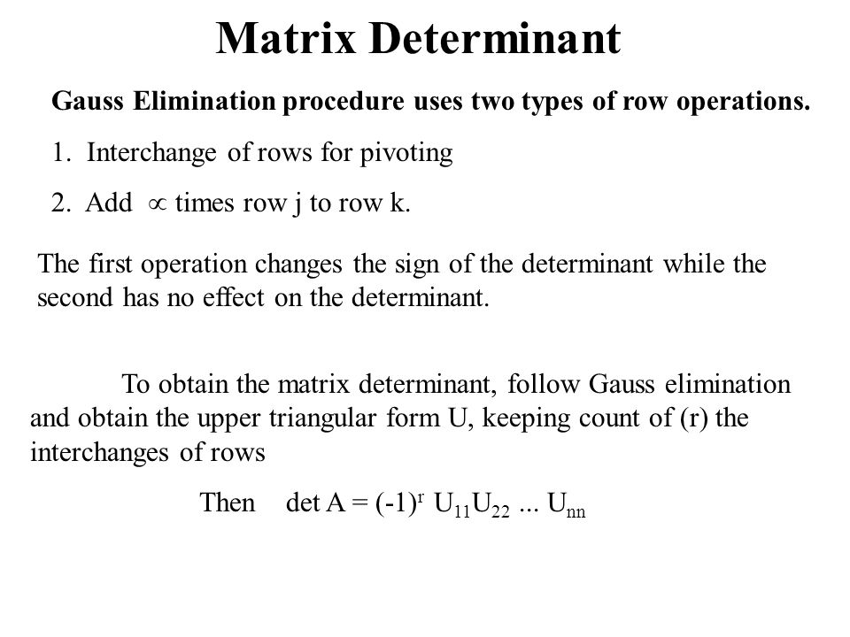 Matrix Determinant Gauss Elimination procedure uses two types of row operations.