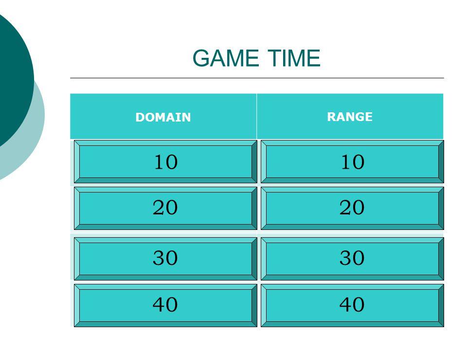 GAME TIME DOMAINRANGE 10 30 20 30 40