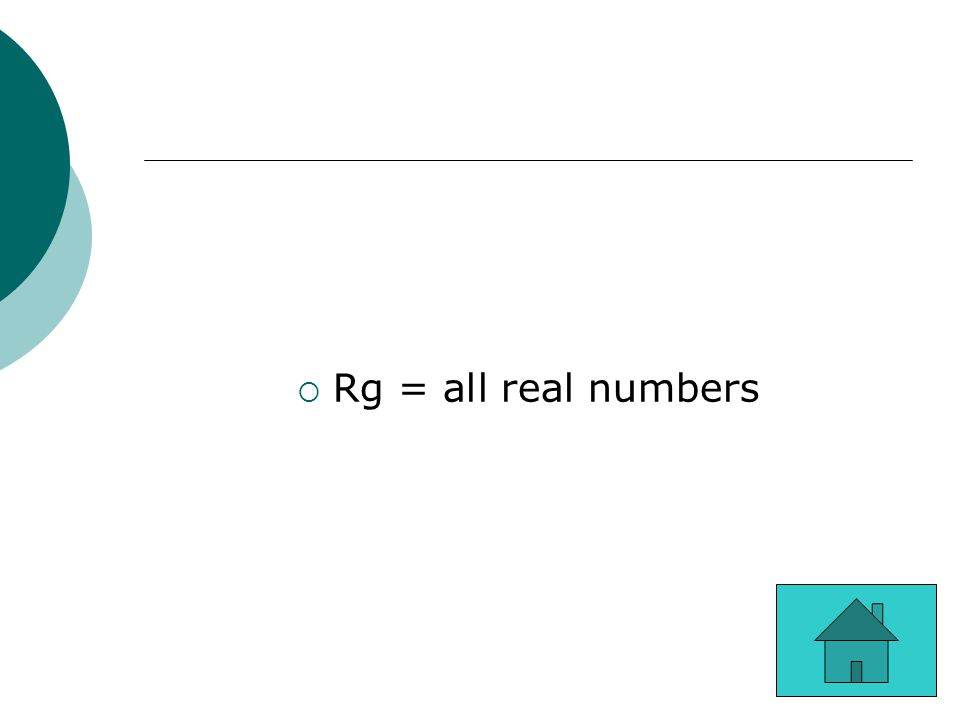  Rg = all real numbers