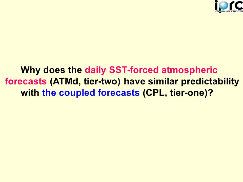 Why does the daily SST-forced atmospheric forecasts (ATMd, tier-two) have similar predictability with the coupled forecasts (CPL, tier-one)