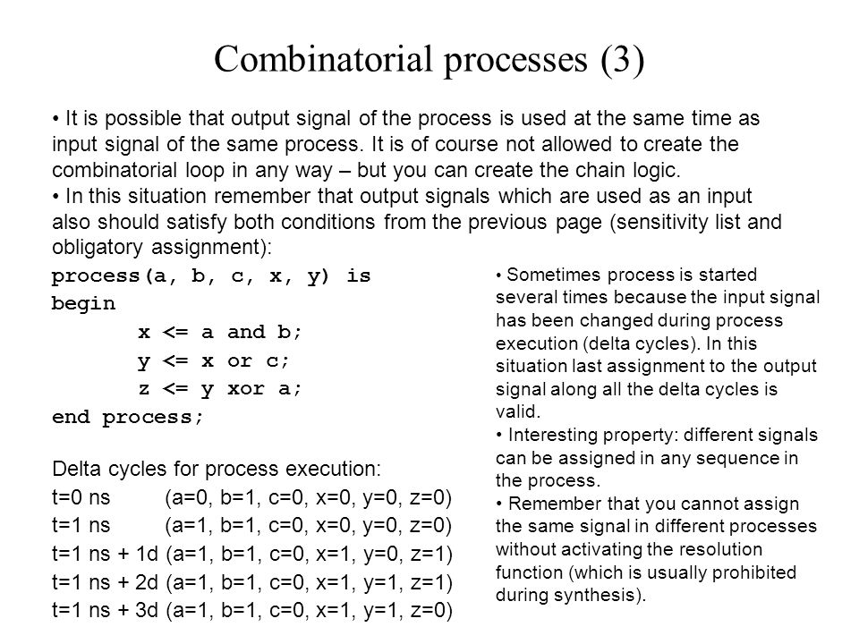 It is possible that output signal of the process is used at the same time as input signal of the same process.