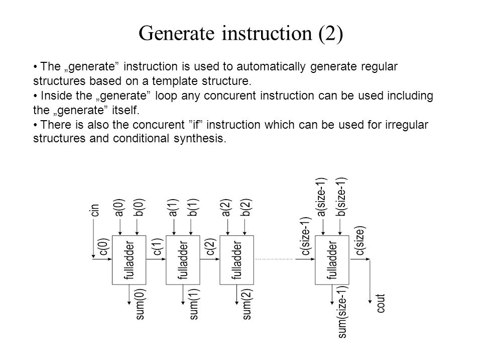 "The ""generate instruction is used to automatically generate regular structures based on a template structure."