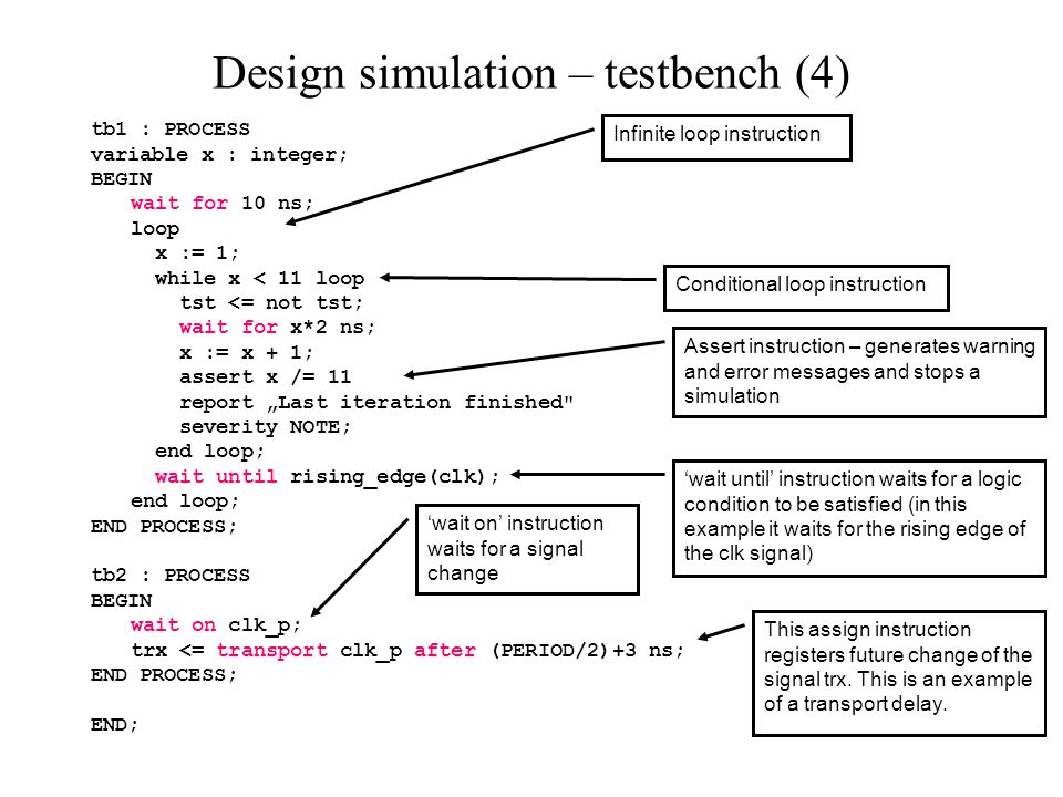 State machines (2) To synthesize state variable enumerated type is usually used: type StateType is (idle, operate, finish); signal present_state, next_state : StateType; It is possible to change the default state representation: - globally using synthesizer options, - locally using attributes of state variable (Xilinx example): attribute fsm_encoding: string; attribute fsm_encoding of present_state: signal is compact ; -- {auto|one-hot|compact|gray|sequential|johnson|user} It is possible to use user defined state representation (for fsm_encoding = user): type statetype is (ST0, ST1, ST2, ST3); attribute enum_encoding of statetype : type is 001 010 100 111 ; signal state1 : statetype; signal state2 : statetype;