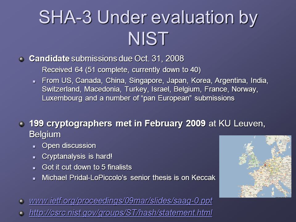 SHA-3 Under evaluation by NIST Candidate submissions due Oct.