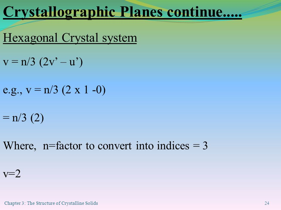 Chapter 3: The Structure of Crystalline Solids 24 Crystallographic Planes continue.....