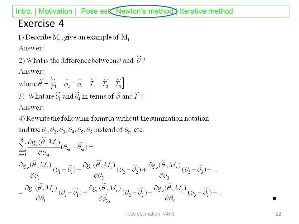 Intro. | Motivation | Pose est.| Newton's method | Iterative method Exercise 4 Pose estimation V4h3 22