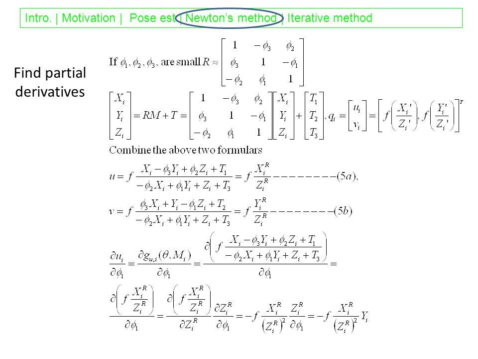 Intro. | Motivation | Pose est.| Newton's method | Iterative method Find partial derivatives Pose estimation V4h3 25