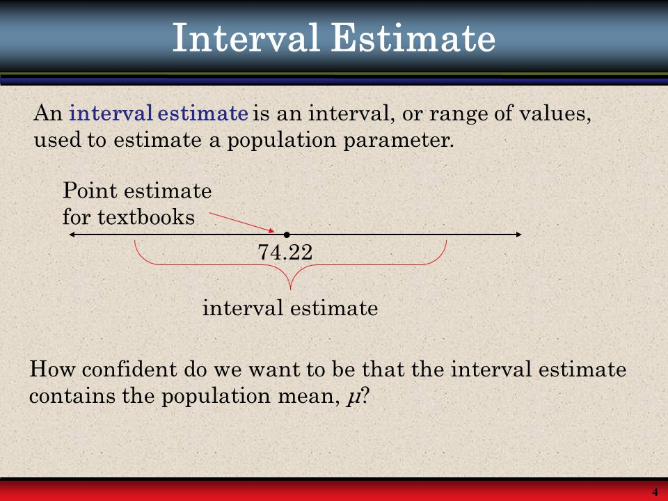 15 Sample Size Given a c - confidence level and a maximum error of estimate, E, the minimum sample size n, needed to estimate , the population mean, is If  is unknown, you can estimate it using s provided you have a preliminary sample with at least 30 members.