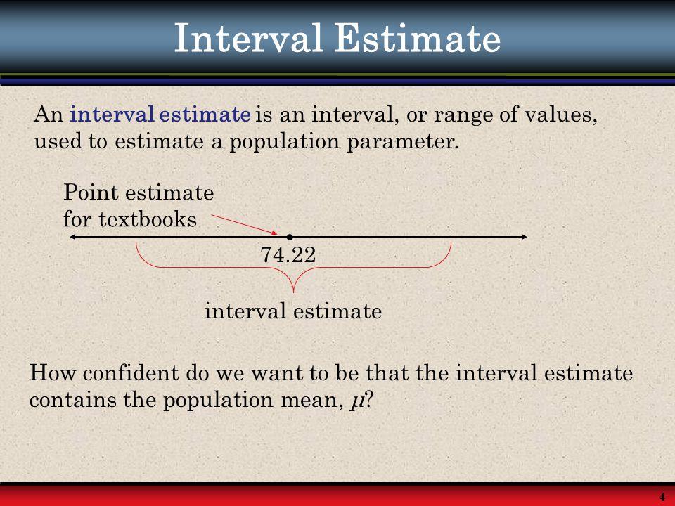 35 The Chi - Square Distribution The point estimate for  2 is s 2, and the point estimate for  is s.