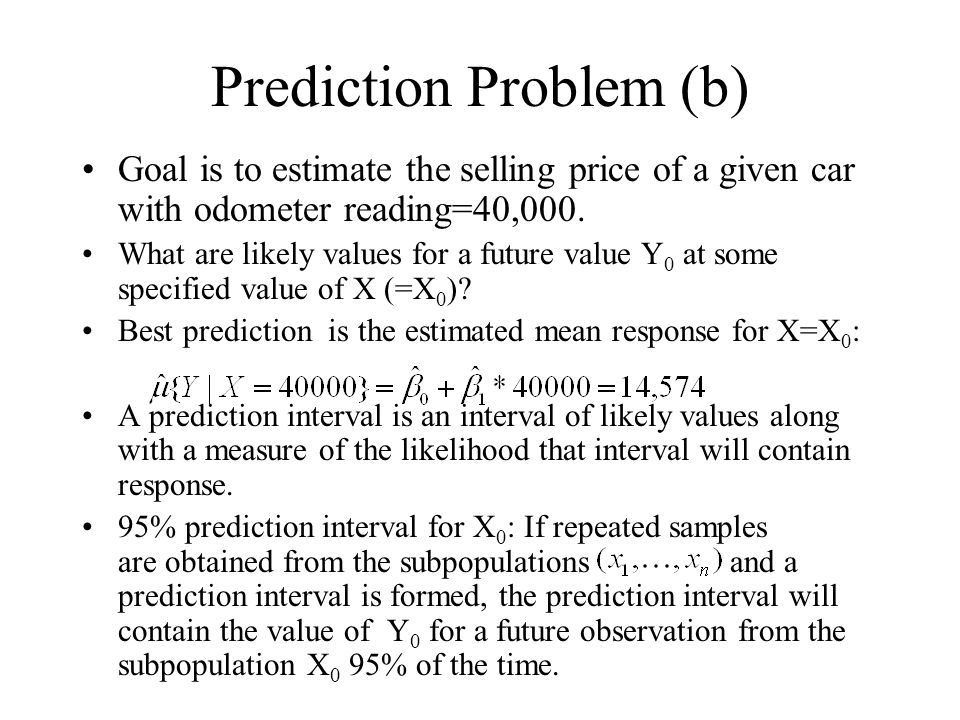 Prediction Problem (b) Goal is to estimate the selling price of a given car with odometer reading=40,000. What are likely values for a future value Y