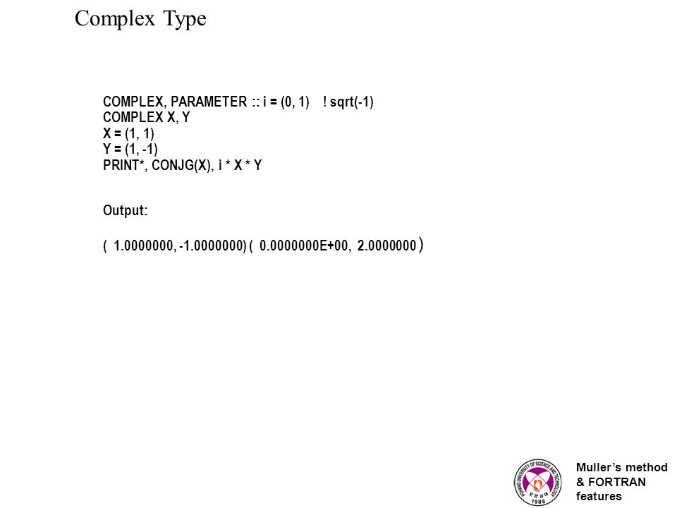 Muller's method & FORTRAN features COMPLEX, PARAMETER :: i = (0, 1) .