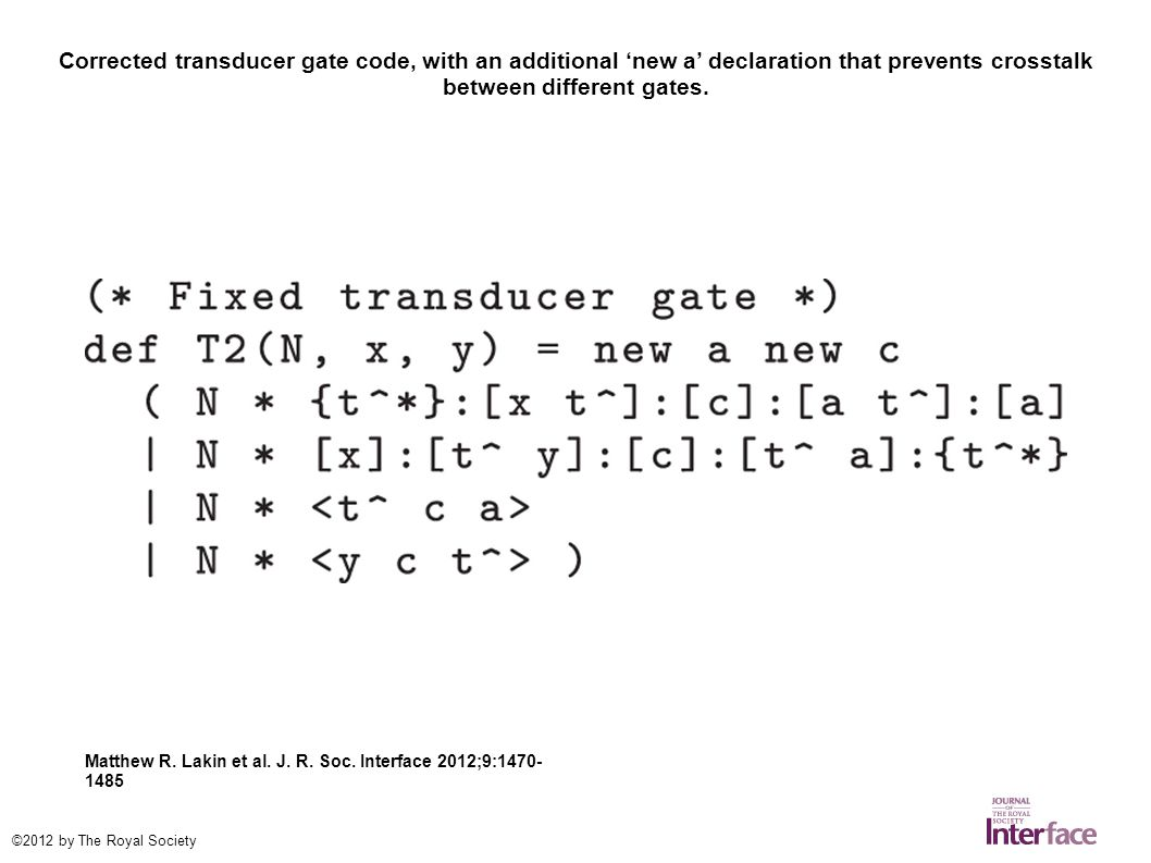 Corrected transducer gate code, with an additional 'new a' declaration that prevents crosstalk between different gates.