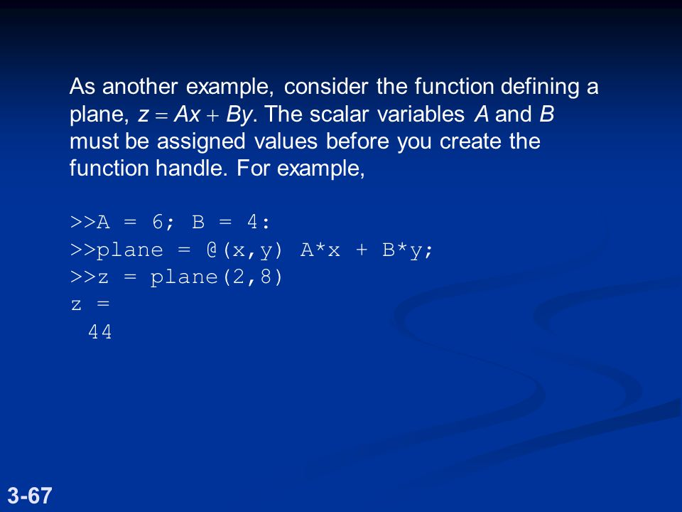 As another example, consider the function defining a plane, z  Ax  By.