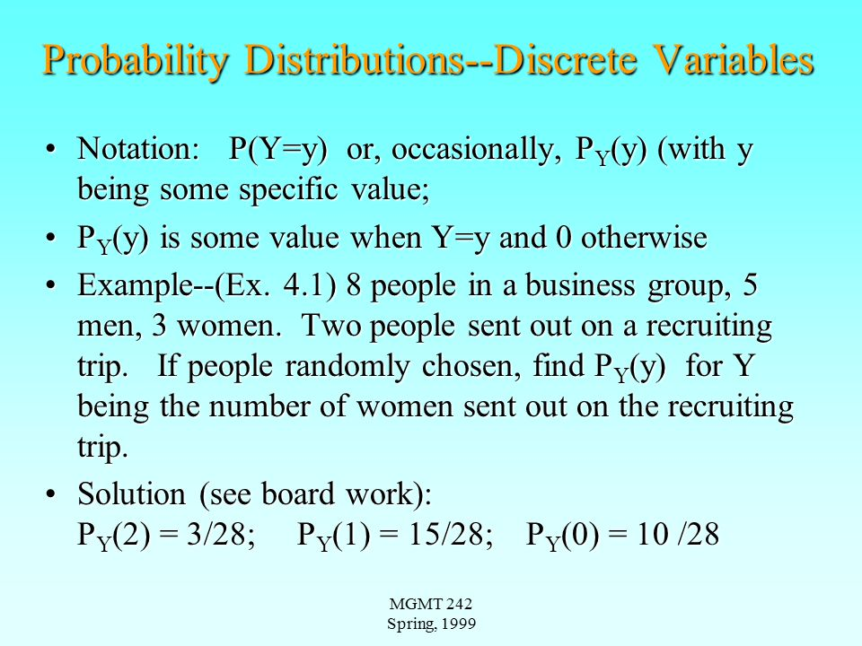 MGMT 242 Spring, 1999 Two Random Variables The situation with two random variables, X and Y, is important because the analysis will often show if there is a relation between the two, for example, between height and weight; years of education and income; blood alcohol level and reaction time.The situation with two random variables, X and Y, is important because the analysis will often show if there is a relation between the two, for example, between height and weight; years of education and income; blood alcohol level and reaction time.