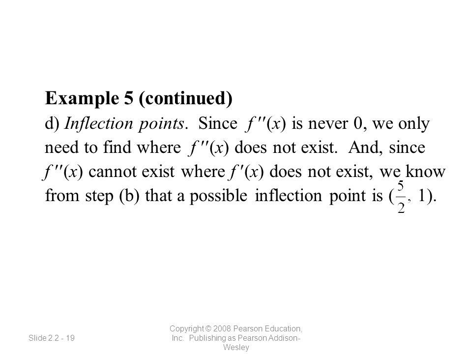 Slide 2.2 - 19 Copyright © 2008 Pearson Education, Inc.