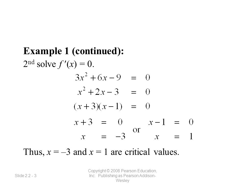 Slide 2.2 - 3 Copyright © 2008 Pearson Education, Inc. Publishing as Pearson Addison- Wesley Example 1 (continued): 2 nd solve f (x) = 0. Thus, x = –3
