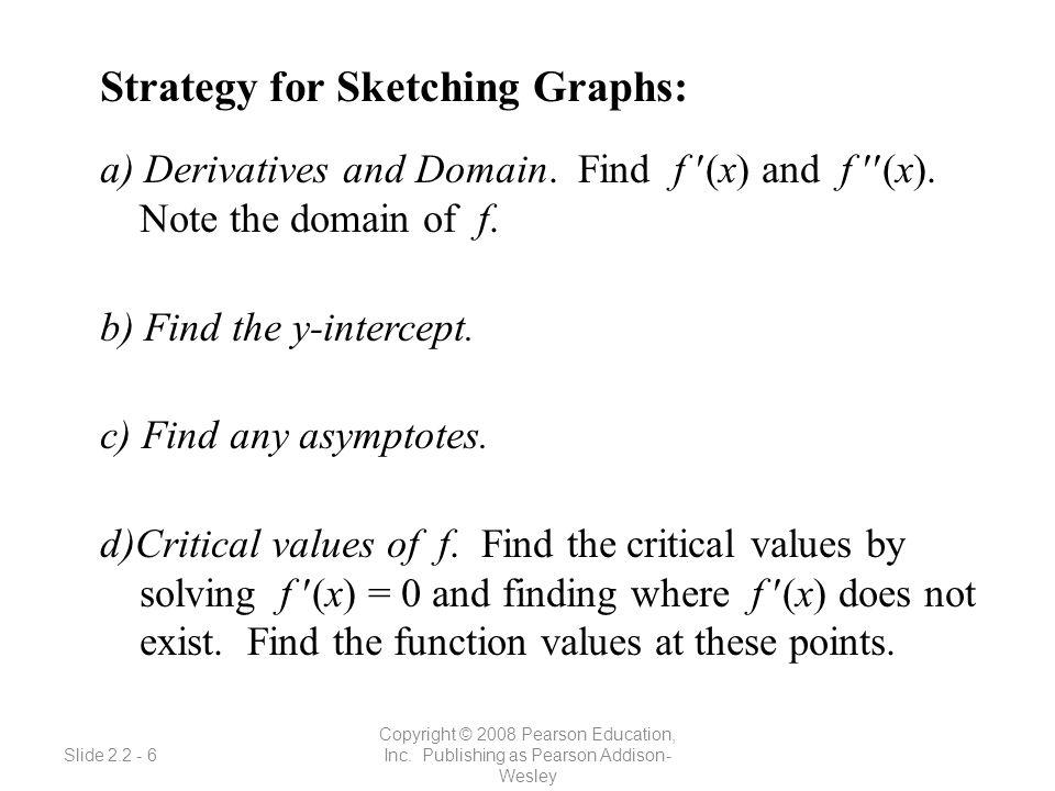 Slide 2.2 - 7 Copyright © 2008 Pearson Education, Inc.