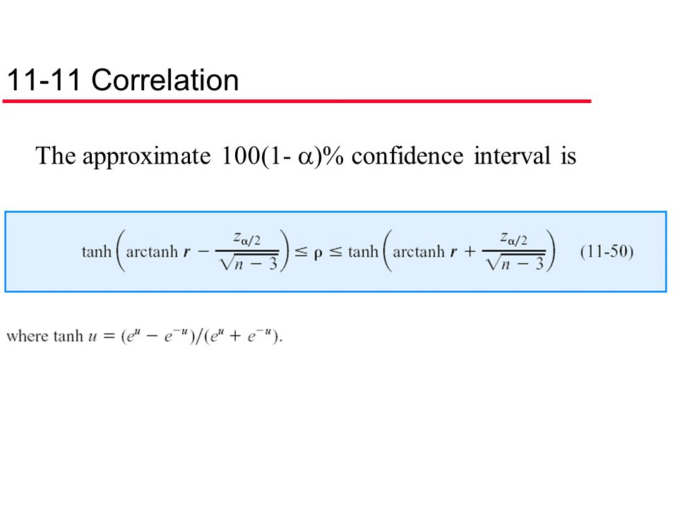 11-11 Correlation The approximate 100(1-  )% confidence interval is
