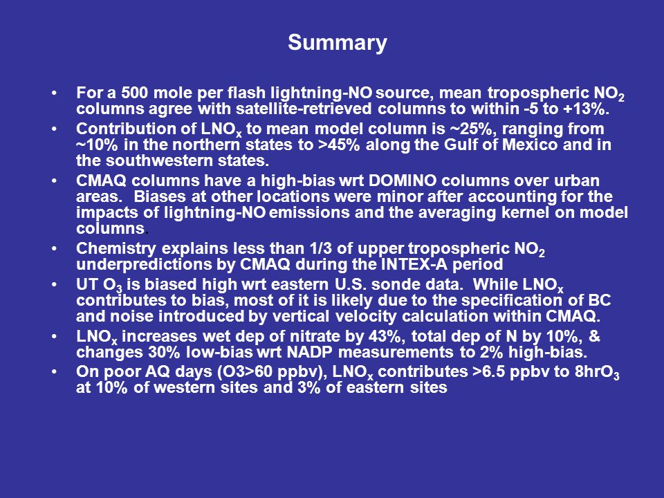 Summary For a 500 mole per flash lightning-NO source, mean tropospheric NO 2 columns agree with satellite-retrieved columns to within -5 to +13%.